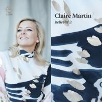 Purchase Claire Martin - Believin' It (Charles Davis, Mister Mister, Pat Metheny, Stevie Wonder…)