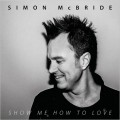 Buy Simon McBride - Show Me How To Love Mp3 Download