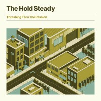 Purchase The Hold Steady - Thrashing Thru The Passion