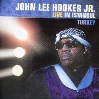 Purchase John Lee Hooker Jr. - Live In Istanbul, Turkey