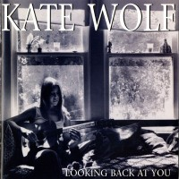 Purchase Kate Wolf - Looking Back At You