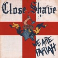 Buy Close Shave - We Are Pariah Mp3 Download