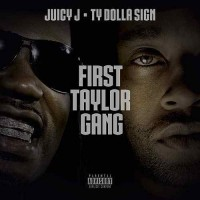 Purchase Juicy J - First Taylor Gang