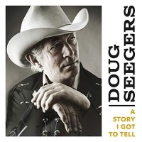 Purchase Doug Seegers - A Story I Got To Tell