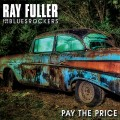 Buy Ray Fuller & The Bluesrockers - Pay The Price Mp3 Download