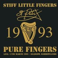 Purchase Stiff Little Fingers - Albums 1991-1997 - Pure Fingers Live - St Patrix 1993 CD2