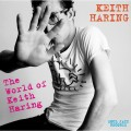 Buy VA - Soul Jazz Records Presents Keith Haring: The World Of Keith Haring Mp3 Download