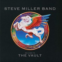 Purchase Steve Miller Band - Welcome To The Vault CD1