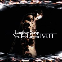 Purchase Leaether Strip - Yes, I'm Limited Vol. III CD2