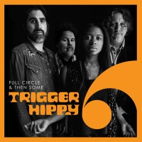 Purchase Trigger Hippy - Full Circle And Then Some