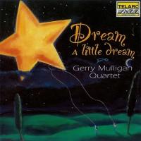 Purchase Gerry Mulligan Quartet - Dream A Little Dream