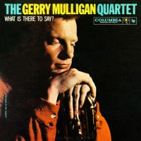 Purchase Gerry Mulligan Quartet - What Is There To Say? (Vinyl)