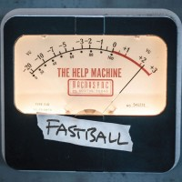 Purchase Fastball - The Help Machine