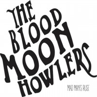 Purchase The Blood Moon Howlers - Mad Man's Ruse