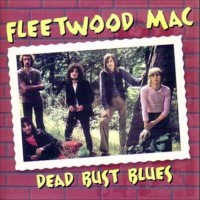 Purchase Fleetwood Mac - Dead Bust Blues - Live At The Warehouse In New Orleans Louisiana On January 30Th, 1970