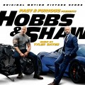 Buy Tyler Bates - Fast & Furious Presents: Hobbs & Shaw (Original Motion Picture Score) Mp3 Download