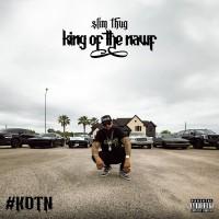 Purchase Slim Thug - King Of The Nawf