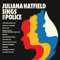 Purchase Juliana Hatfield - Juliana Hatfield Sings The Police
