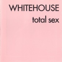 Purchase Whitehouse - Total Sex