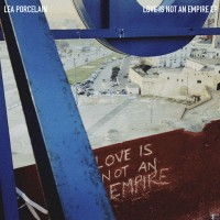Purchase Lea Porcelain - Love Is Not An Empire (EP)
