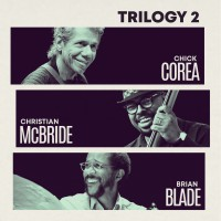 Purchase Chick Corea - Trilogy 2 (With Christian Mcbride, Brian Blade)