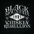 Buy Black Mountain Whiskey Rebellion - Black Mountain Whiskey Rebellion Mp3 Download