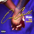 Buy Wale - On Chill (CDS) Mp3 Download