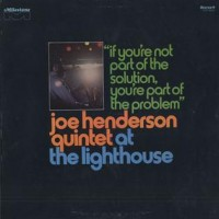 Purchase Joe Henderson - If You're Not Part Of The Solution, You're Part Of The Problem