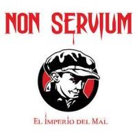 Purchase Non Servium - El Imperio Del Mal