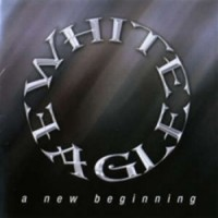Purchase White Eagle - A New Beginning