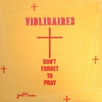Purchase The Violinaires - Don't Forget To Pray (Vinyl)