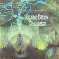 Purchase Melodic Energy Commission - Time Is A Slippery Concept