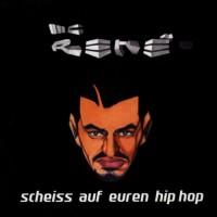 Purchase MC Rene - Scheiss Auf Euren Hip Hop