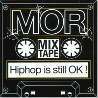 Purchase MoR - Hiphop Is Still Ok! Mixtape