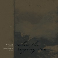Purchase Hanneke Cassel - Calm The Raging Sea (With Christopher Lewis)