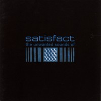 Purchase Satisfact - The Unwanted Sounds Of