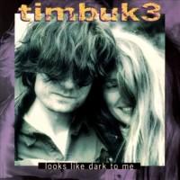 Purchase Timbuk 3 - Looks Like Dark To Me (EP)