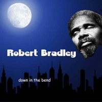 Purchase Robert Bradley - Down In The Bend