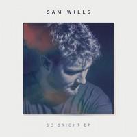 Purchase Sam Wills - So Bright (EP)