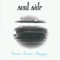 Purchase Soul Side - Soon Come Happy