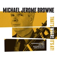 Purchase Michael Jerome Browne - That's Where It's At!
