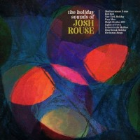Purchase Josh Rouse - The Holiday Sounds of Josh Rouse