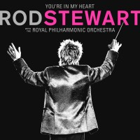Purchase Rod Stewart - You're In My Heart: Rod Stewart (With The Royal Philharmonic Orchestra)