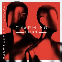 Purchase Charming Liars - Thought, Flesh And Bone