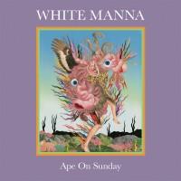 Purchase White Manna - Ape On Sunday