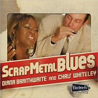 Purchase Diana Braithwaite - Scrap Metal Blues (With Chris Whiteley)