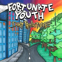 Purchase Fortunate Youth - Don't Think Twice