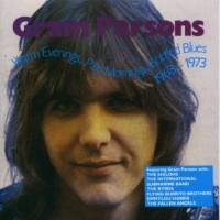 Purchase Gram Parsons - Warm Evenings, Pale Mornings, Bottled Blues 1963-1973