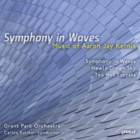 Purchase Grant Park Orchestra - Symphony In Waves: Music Of Aaron Jay Kernis