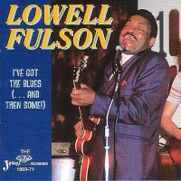 Purchase Lowell Fulsom - I've Got The Blues CD2